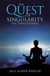 The Quest for Singularity: The Twin Journey