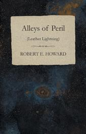 Alleys of Peril (Leather Lightning)