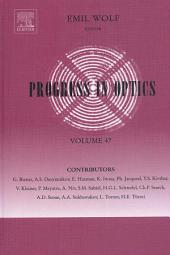Progress in Optics: Volume 47