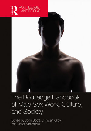 The Routledge Handbook of Male Sex Work  Culture  and Society PDF