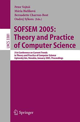 SOFSEM 2005  Theory and Practice of Computer Science PDF