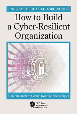 How to Build a Cyber Resilient Organization