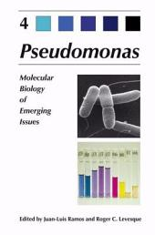 Pseudomonas: Volume 4: Molecular Biology of Emerging Issues