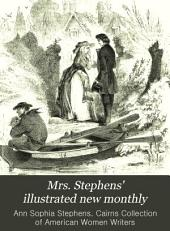 Mrs. Stephens' Illustrated New Monthly: Volume 1