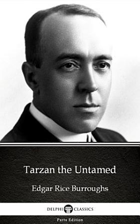 Tarzan the Untamed by Edgar Rice Burroughs   Delphi Classics  Illustrated  PDF
