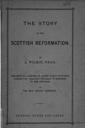 The story of the Scottish Reformation: Volume 1
