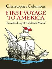 "First Voyage to America: From the Log of the ""Santa Maria"""