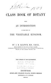 Class Book of Botany: Being an Introduction to the Study of the Vegetable Kingdom, Volume 1