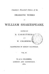 Chamber's household edition of the dramatic works of William Shakespeare, ed. by R. Carruthers and W. Chambers: Volume 4