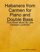 Habanera from Carmen for Piano and Double Bass - Pure Sheet Music By Lars Christian Lundholm