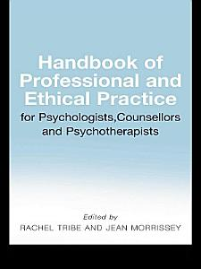 Handbook of Professional and Ethical Practice for Psychologists  Counsellors and Psychotherapists PDF
