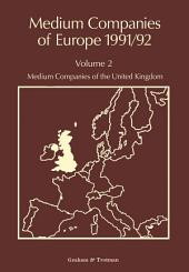 Medium Companies of Europe 1991/92: Volume 2: Medium Companies of the United Kingdom