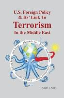 American Foreign Policy   Its    Link to Terrorism in the Middle East PDF