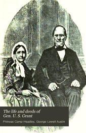 The Life and Deeds of Gen. U. S. Grant