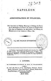 Napoléon administrateur et financier: pour faire suite au Tableau historique et politique des pertes que la Révolution et la guerre ont causées au peuple français.... mars 1799
