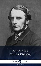 Delphi Complete Works of Charles Kingsley (Illustrated)