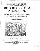 Iacobi Brvckeri ... Historia critica philosophiae a mvndi incvnabvlis ad nostram vsqve aetatem dedvcta: Volume 5