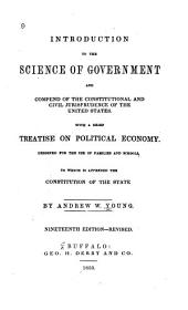 Introduction to the Science of Government and Compend of the Constitutional and Civil Jurisprudence of the United States: With a Brief Treatise on Political Economy. To which is Appended the Constitution of the State