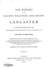 The History of the County Palatine and Duchy of Lancaster: Dl. II.