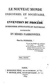 Le nouveau monde industrial et sociétaire, ou, Invention du procédé d'industrie attrayante et naturelle distribuée en séries passionnées