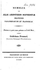 Scholia in Aelii Aristidis Sophistae orationes Panathenaicam et Platonicas