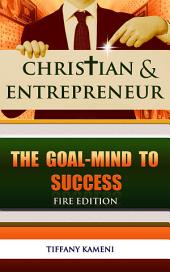 Christian and Entrepreneur: The Goal-Mind to Success