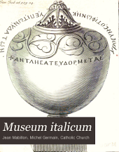 Museum italicum: Prima pars complectitur eorumdem iter italicum literarium: altera vero varia patrum opuscula & vetera monumenta, cum sacramentario & pænitentiali gallicano