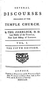 Several Discourses Preached At The Temple Church: Volume 1