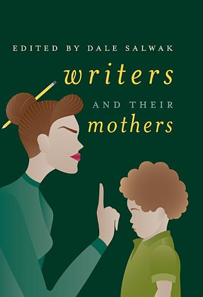Download Writers and Their Mothers Book