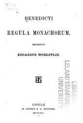 Benedicti Regula monachorum: Recensuit Eduardus Woelfflin