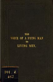The voice of a dying man to living men [signed S.S.].