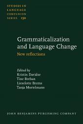 Grammaticalization and Language Change: New reflections