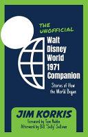 The Unofficial Walt Disney World 1971 Companion