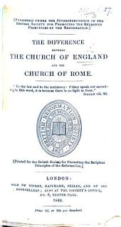 The difference between the Church of England, and the Church of Rome. In opposition to a late book by John Gother , intituled, An agreement between the Church of England, and Church of Rome. By John Williams