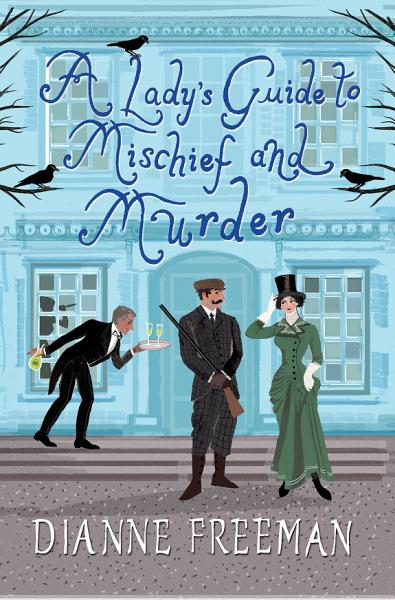 Download A Lady s Guide to Mischief and Murder Book