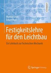 Festigkeitslehre für den Leichtbau: Ein Lehrbuch zur Technischen Mechanik
