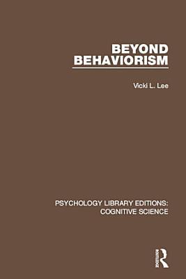 Beyond Behaviorism