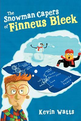 The Snowman Capers of Finneus Bleek