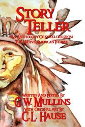 Story Teller An Anthology Of Folklore From The Native American Indians PDF