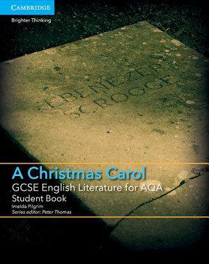 GCSE English Literature for AQA A Christmas Carol Student Book