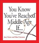 You Know You've Reached Middle Age If . . .