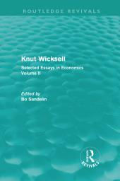 Knut Wicksell: Selected Essays in Economics, Volume 2