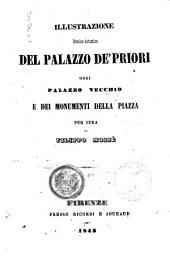 Illustrazione storico-artistica del Palazzo de' Priori, oggi Palazzo Vecchio e dei monumenti della piazza per cura di Filippo Moisè