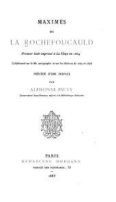 Maximes de La Rochefoucauld: premier texte imprimé à La Haye en 1664, collationné sur le ms. autographe et sur les éditions de 1665 et 1678, précédé d'une préface