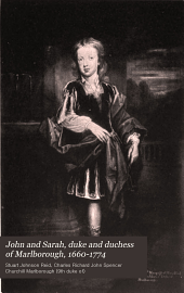 John and Sarah, duke and duchess of Marlborough, 1660-1774: based on unpublished letters and documents at Blenheim Palace