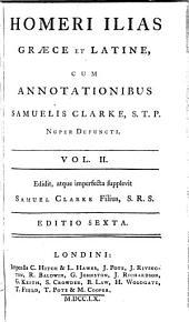 Homeri Ilias graece et latine: annotationes in usum ... Gulielmi Augusti, Ducis de Cumberland, &c. ...