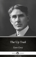 The Up Trail by Zane Grey   Delphi Classics  Illustrated  PDF