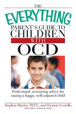 The Everything Parent's Guide to Children with OCD