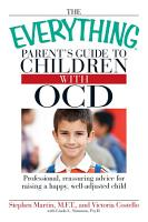 The Everything Parent s Guide to Children with OCD PDF