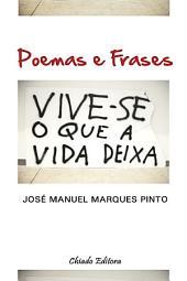 Poemas e Frases - Vive-se o que a Vida deixa Viver